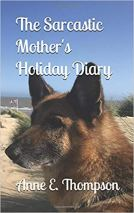 The Sarcastic Mother's Holiday Diary